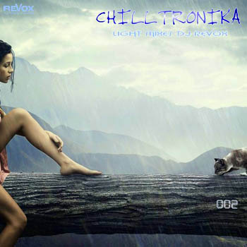 VA - ChillTronika 002 (Light Mixes Dj Revox)